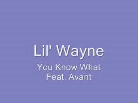 Lil' Wayne - You Know What Feat. Avant