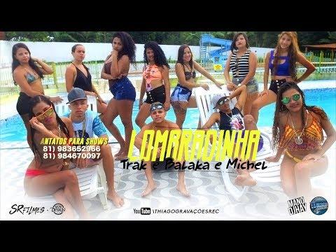 MC TRAK E BALAKA E MC MICHEL - LOMBRADINHA - 4K - CLIPE OFICIAL
