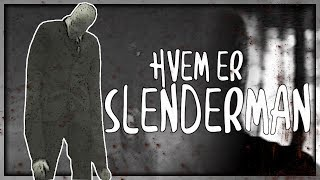 HVEM ER SLENDERMAN? -  HVORDAN STARTEDE DET? *OFRINGER, MINECRAFT!?*