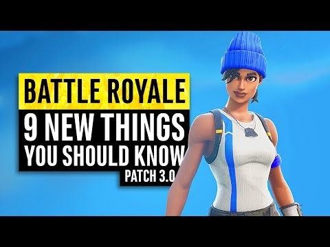 Fortnite Battle Royale | 9 New Things You Should Know About Season 3 (Patch 3.0.0)