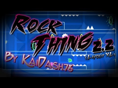 My First Layout of the 2.2! Rock Thing by KaiDash76 (layout XL) - Geometry Dash Subzero/2.2 Beta