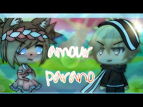 Amour Parano Nightcore GLMV (concours)