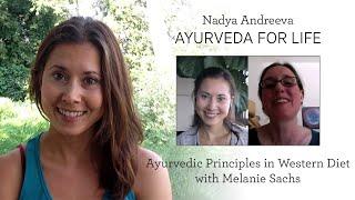 Ayurvedic Principles in Western Diet with Melanie Sachs