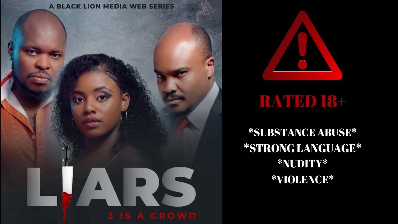 Download LIARS EPISODE 7 #SupportTheHustle Mpesa Til number 9039631