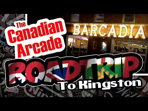 Roadtrip to Kingston! (Barcadia Tour)