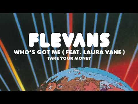 Flevans - Who's Got Me (feat. Laura Vane)