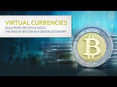Virtual Currencies: Gold Rush or Fools