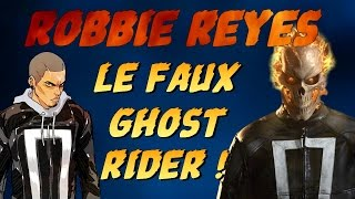 Robbie Reyes - Le Faux Ghost Rider !