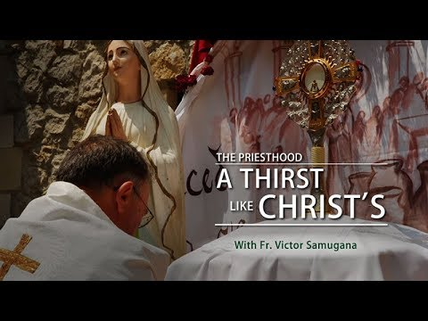 The Priesthood: A Thirst Like Christ's