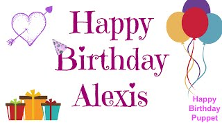 Happy Birthday Alexis  - Best Happy Birthday Song Ever