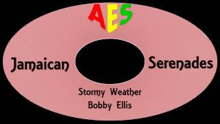 Bobby Ellis-Stormy Weather (Jamaican Serenades Vol.1)