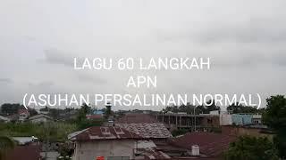 LAGU 60 LANGKAH APN (ASUHAN PERSALINAN NORMAL) AKBID HELVETIA PEKANBARU