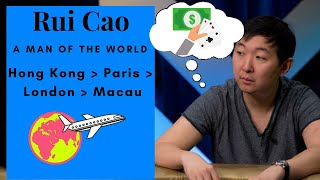 High Stakes Cash Player Rui Cao is a Man of the World