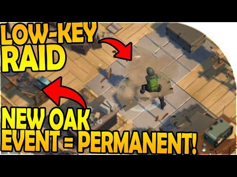 *LOW-KEY* RAID 🙊 - NEW OAK EVENT = PERMANENT! - Last Day On Earth Survival 1.7.10 Update