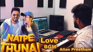 Natpe Thunai | Love | BGM | Allan Preetham | Hiphop Tamizha | Anagha |