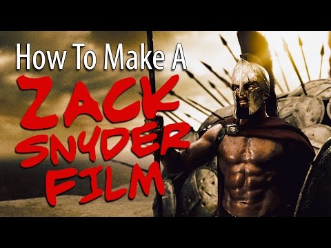 How To Make A ZACK SNYDER Film