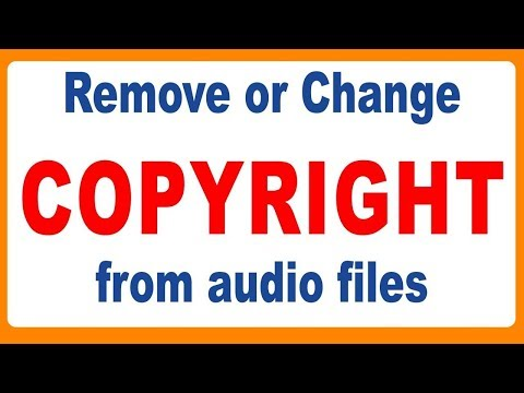TIPS 4 Remove or Change copyright from audio files With 100% Proof 2017