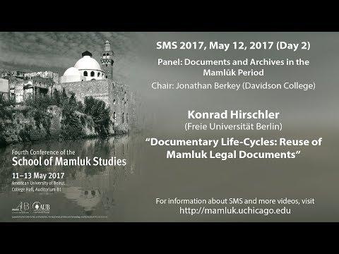 "Konrad Hirschler, ""Documentary Life-Cycles: Reuse of Mamluk Legal Documents"" (SMS 2017)"