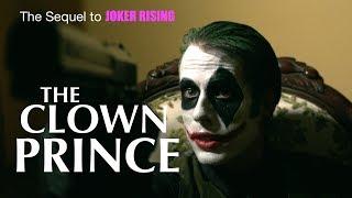 THE CLOWN PRINCE Full Length R rated DC Joker Fan Film