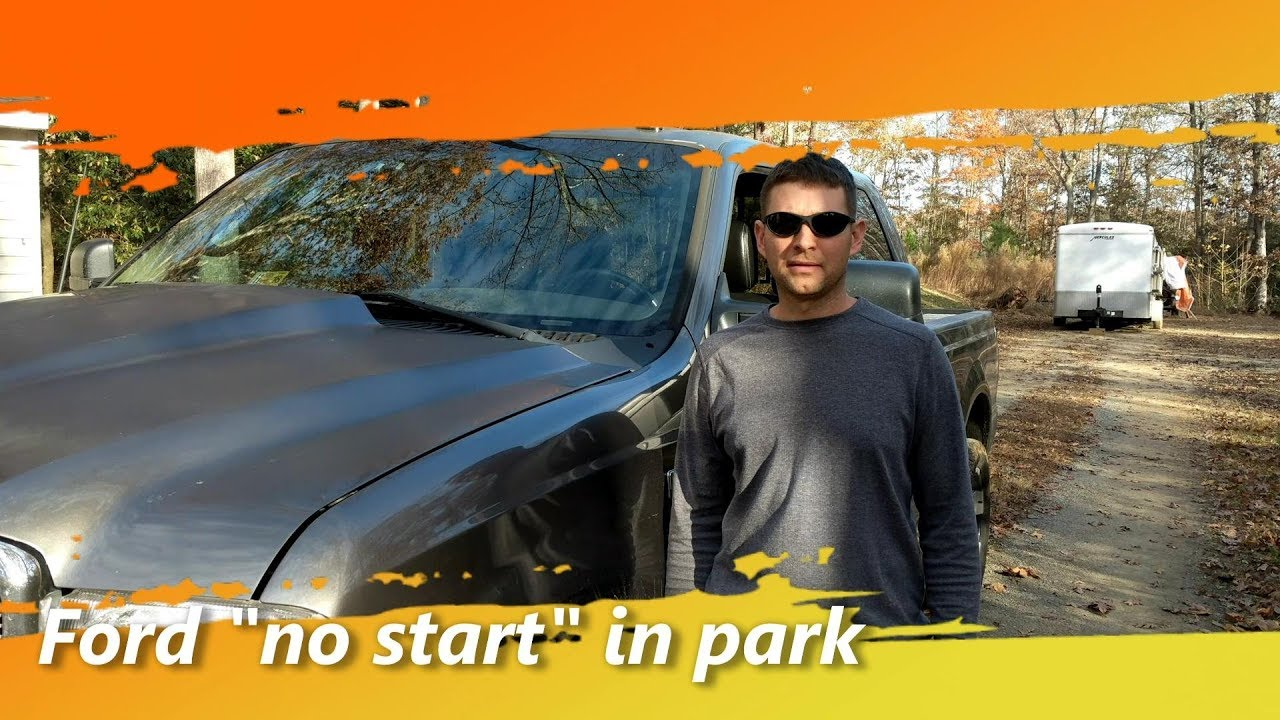 hight resolution of ford superduty no start in park or won t go into park