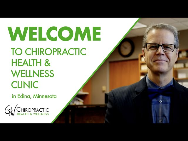 Welcome to Chiropractic Health and Wellness Clinic in Edina Minnesota