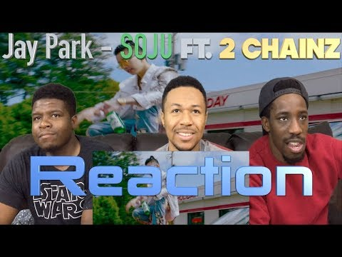 Jay Park - SOJU Ft. 2 Chainz (Views From The Couch) Reaction ! 😎😎🤑😬!!