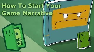 Extra Credits: How To Start Your Game Narrative