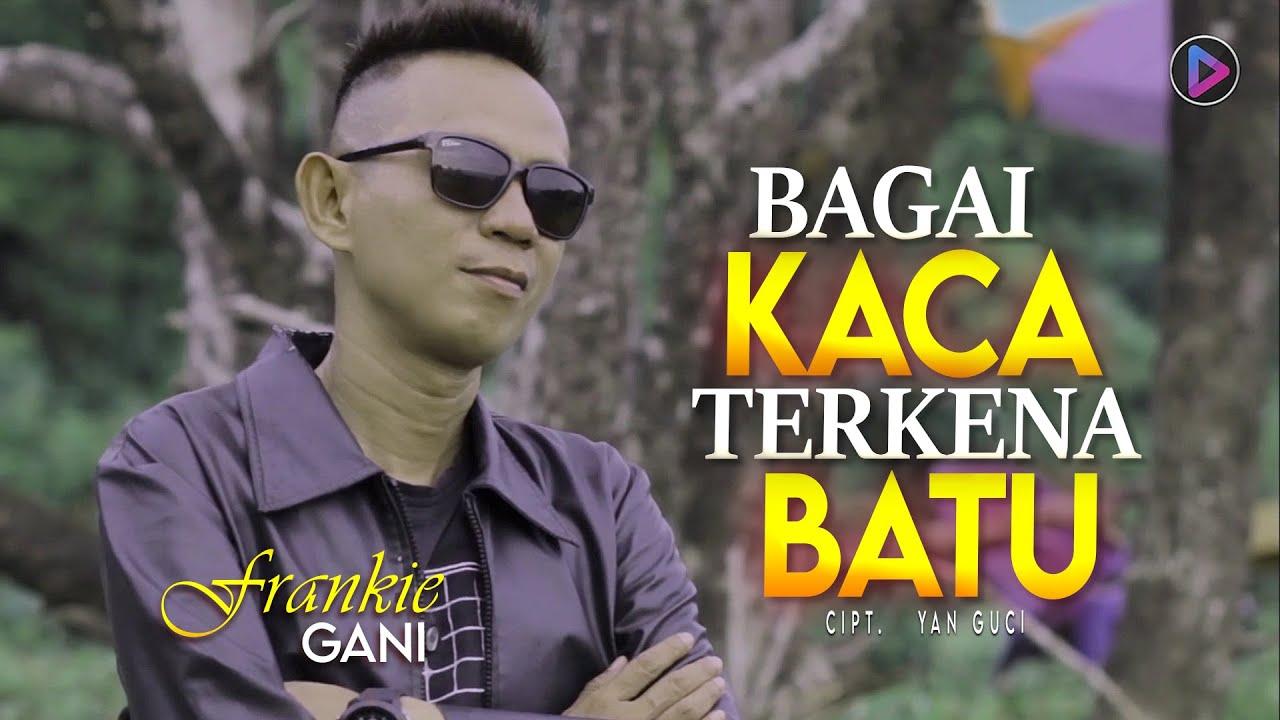 DOWNLOAD: Frankie Gani   Bagai Kaca Terkena Batu   Official Music Video) Mp4 song