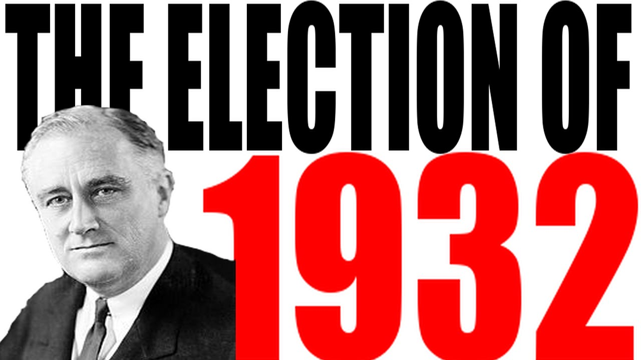 the election of 1932 explained youtube