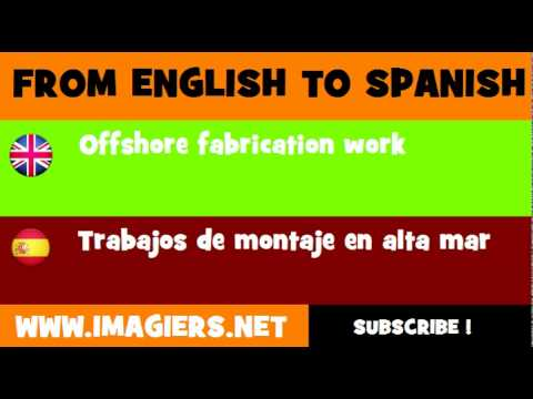 FROM ENGLISH TO SPANISH = Offshore fabrication work