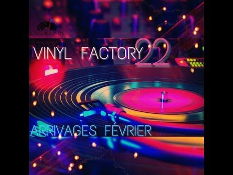 Vinyl Factory 22 ARRIVAGES FEVRIER