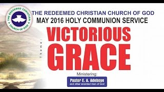 Pastor E.A Adeboye Sermon @ RCCG May 2016 HOLY COMMUNION SERVICE