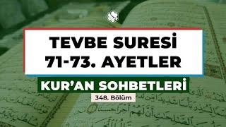 Kur'an Sohbetleri | TEVBE SURESİ 71-73. AYETLER