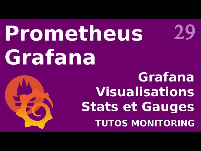 GRAFANA - 29. VISUALISATION : STAT ET GAUGES