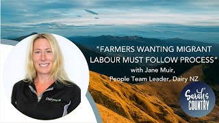 """Farmers wanting migrant labour must follow process "" with Jane Muir, People Team Leader, Dairy NZ"