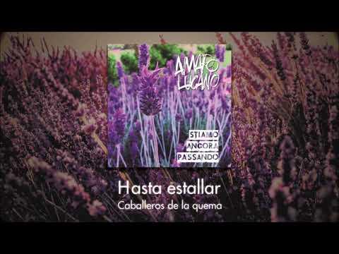 Hasta Estallar - Los Caballeros De La Quema + Amaro Lucano Rock