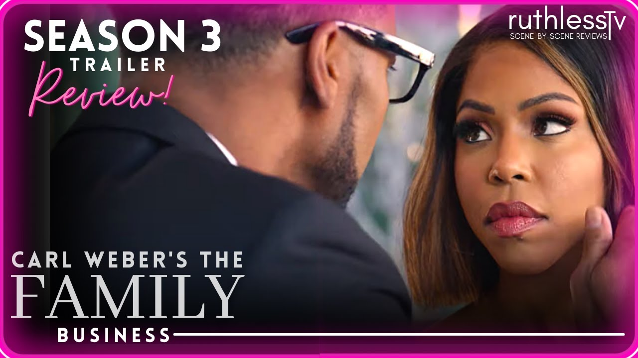 Download Carl Weber's The Family Business| Season 3 Trailer Review