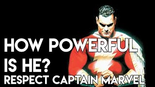 How Powerful Is He? RESPECT: Captain Marvel!