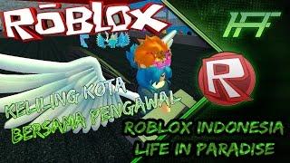 Roblox INDONESIA - House Tour, Keliling Kota ! ( Roblox Life In Paradise ) Momen Gokil !