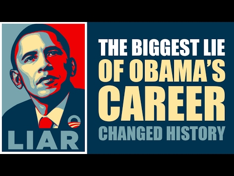 The Biggest Lie of Barack Obama's Career Probably Changed The Course of History