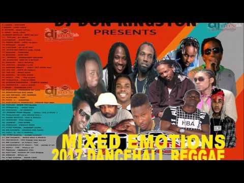 Dj Don Kingston Mixed Emotions 2017 Dancehall Reggae Mix