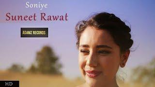 Soniye | Suneet Rawat | Official Music Video 2018