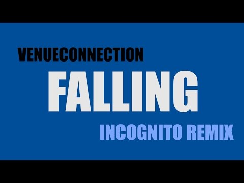 "VenueConnection - ""Falling"" (Incognito Remix) - Lyric Video"