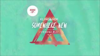 Klingande - Somewhere New feat. M-22 (M-22 Club Edit) [Cover Art]