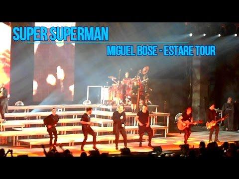 Super Superman - Miguel Bosé (Estaré Tour)