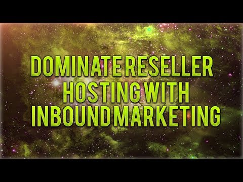 How To Dominate Reseller Hosting With Inbound Marketing