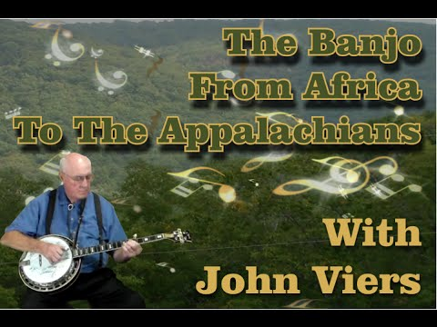 """The Banjo """"From Africa to the Appalachians"""""""