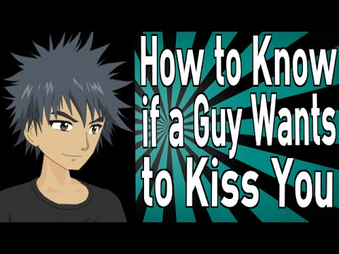 How To Know If Someone Wants To Kiss You