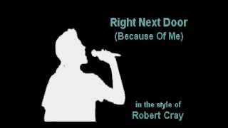 Robert Cray - Right Next Door (Karaoke Instrumental) On Screen Lyrics