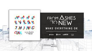 From Ashes To New - Make Everything Okay (Official Audio)